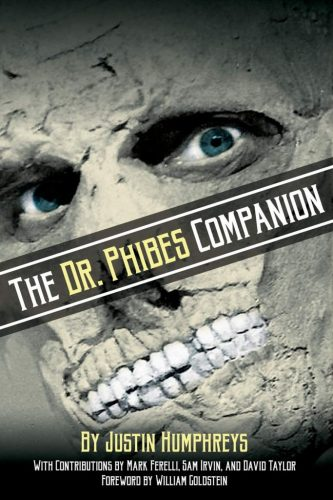 The Dr. Phibes Companion | Reviewing Justin Humphreys' Romantic History of the Classic Vincent Price Horror Film Series